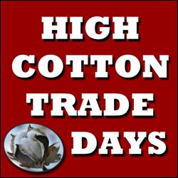 High Cotton Trade Days